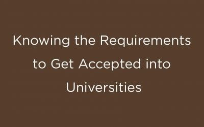 Knowing the Requirements to Get Accepted into Universities