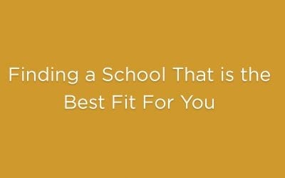 Finding a School That is the Best Fit for You