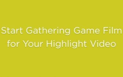 Start Gathering Game Film for Your Highlight Video