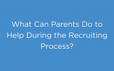What Can Parents Do to Help During the Recruiting Process?