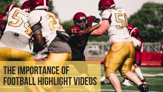 The Importance of Football Highlight Videos