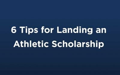 6 Tips for Landing an Athletic Scholarship