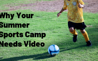 Why Your Summer Sports Camp Needs Video