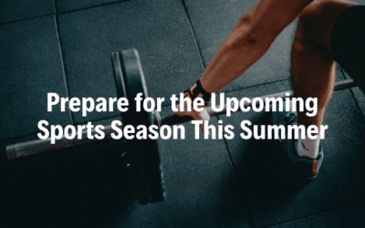 Prepare for the Upcoming Sports Season This Summer