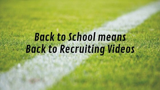 Back to School means Back to Recruiting Videos