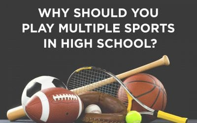 Why should you play multiple sports in high school?