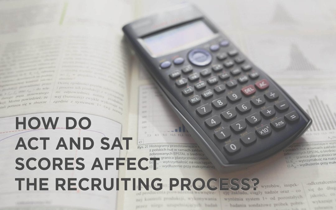 How do ACT and SAT scores affect the Recruiting Process?
