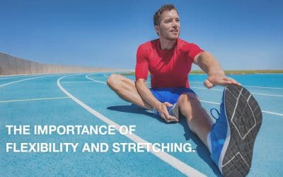 The Importance of Flexibility and Stretching