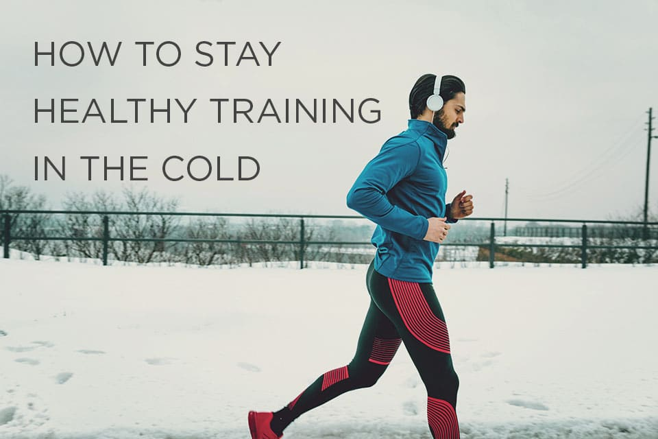 How to stay healthy training in the cold