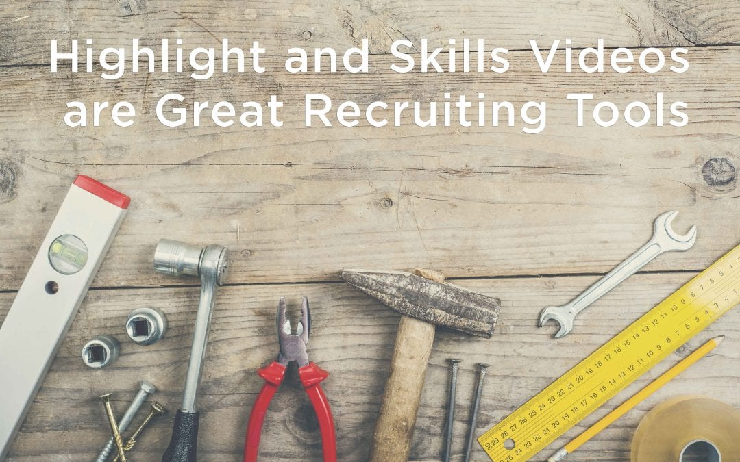 Highlight and Skills Videos are great Recruiting Tools